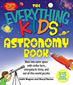 The Everything Kids' Astronomy Book: Blast into outer space with stellar facts, intergalactic trivia, and out-of-this-world puzzles (Everything Kids)