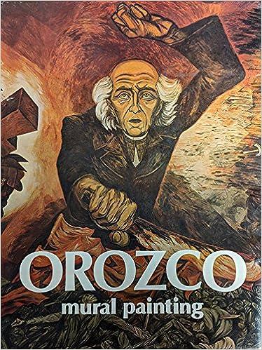 Orozco Mural Painting Jose Clemente Orozco Amazon Com Books