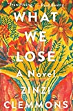 What We Lose: A Novel