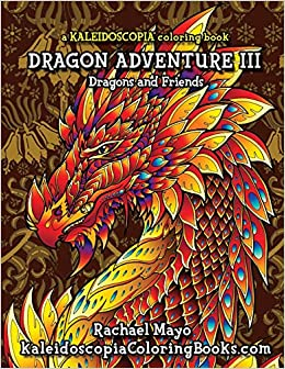 Amazon.com: Dragon Adventure 3: A Kaleidoscopia Coloring ...