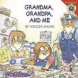 Little Critter: Grandma, Grandpa, and Me