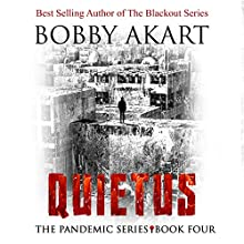 Quietus: The Pandemic Series, Book 4 Audiobook by Bobby Akart Narrated by John David Farrell, Kris Adams