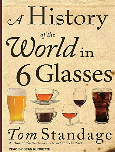 A History of the World in 6 Glasses by Brand: Tantor Media