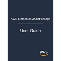 AWS Elemental MediaPackage: User Guide (English Edition)