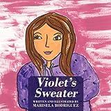 Violet's Sweater, Marisela Rodriguez, 1478718064