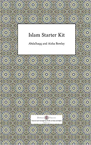 Islam Starter Kit 2nd Ed Edition By Abdalhaqq Bewley