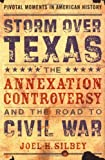 img - for Storm over Texas: The Annexation Controversy and the Road to Civil War (Pivotal Moments in American History) by Joel H. Silbey (2005-08-01) book / textbook / text book