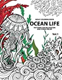 1: Ocean Life: Ocean Coloring Books for Adults A Blue Dream Adult Coloring Book Designs (Sharks, Penguins, Crabs, Whales, Dolphins and much more) Adult Coloring Books (Volume 1)