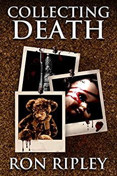 Collecting Death (Haunted Collection Series Book 1) by [Ripley, Ron]
