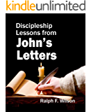 Discipleship Lessons from John's Letters: Bible Study Commentary on First, Second, and Third John (JesusWalk Bible Study Series)