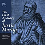 The First Apology of Justin Martyr | Justin Martyr