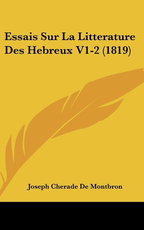 Essais Sur La Litterature Des Hebreux V1-2 (1819) (French Edition) ebook
