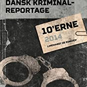 10'erne (Dansk Kriminalreportage 2014) |  div.