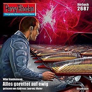 Alles gerettet auf ewig (Perry Rhodan 2687) Hörbuch