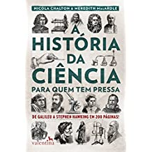 A história da ciência para quem tem pressa: De Galileu a Stephen Hawking em 200 páginas! (Portuguese Edition)