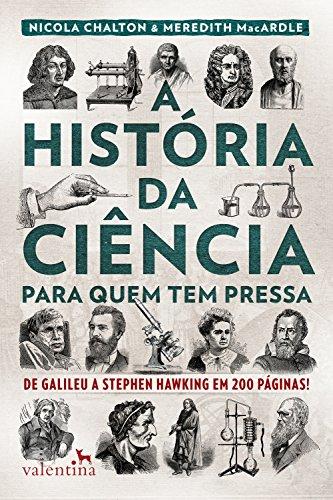 A história da ciência para quem tem pressa: De Galileu a Stephen Hawking em 200 páginas!