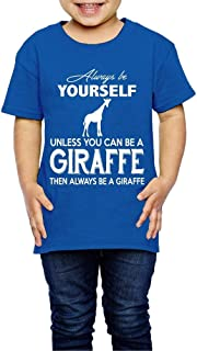 JRMM Always Be Yourself Unless You Can Be A Giraffe 2-6 Years Old Child Short Sleeve T-Shirt