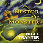 Nestor the Monster | Nigel Tranter