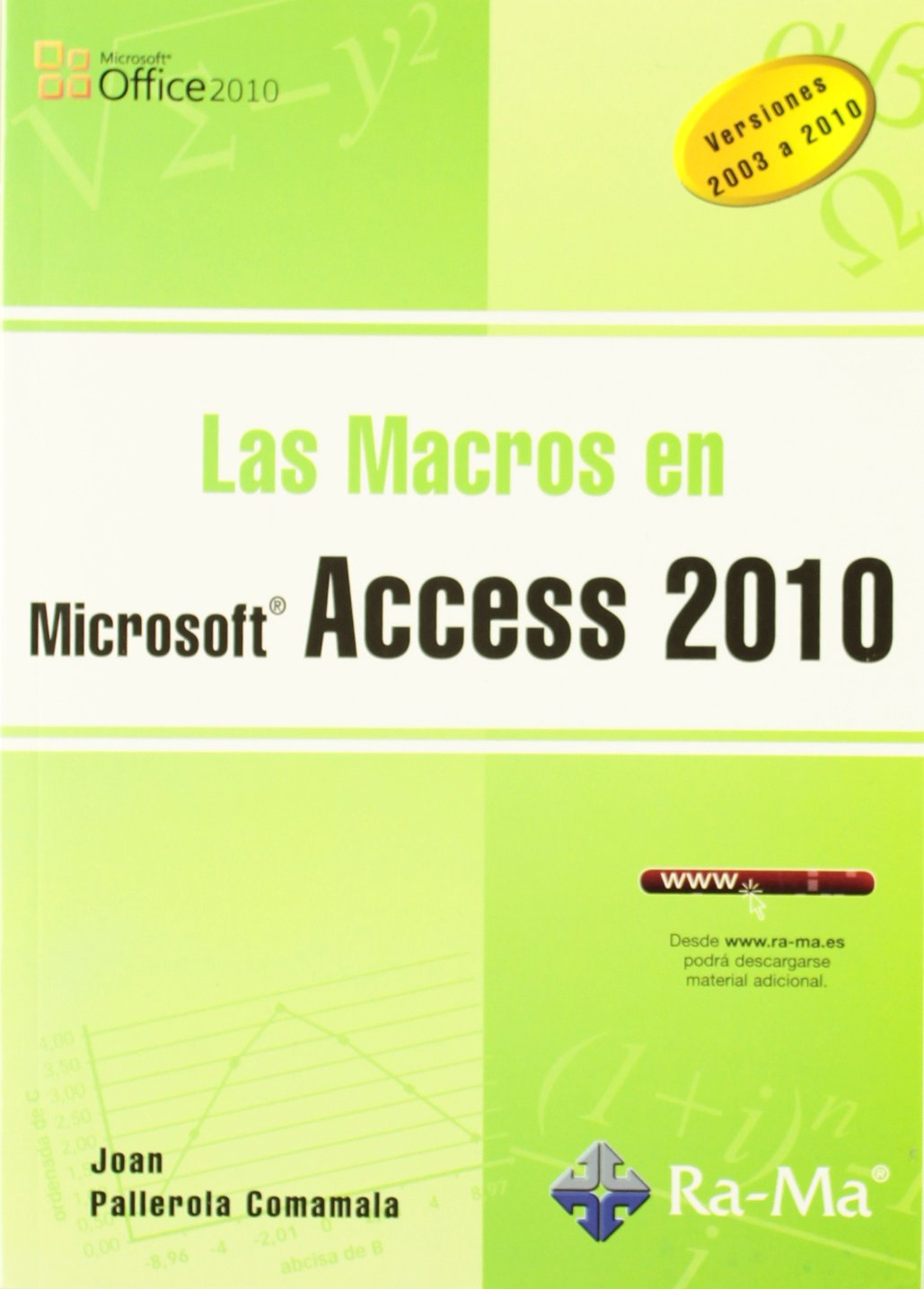 Las Macros en Access 2010 Tapa blanda – 29 jul 2011 Joan Pallerola Comamala ANTONIO GARCIA TOME 8499641156 1881929