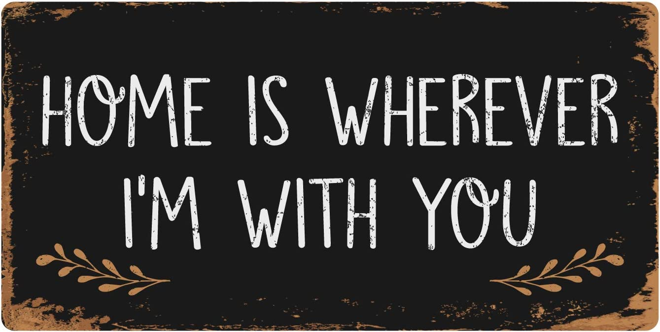 """Deerts 1222HS Home is Wherever I'm with You 5""""x10"""" Aluminum Hanging Novelty Sign"""