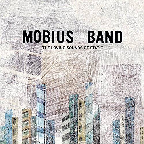 The Loving Sounds of Static (Mobius Band The Loving Sounds Of Static)