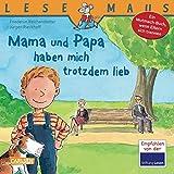 Mama und Papa haben mich trotzdem lieb: Ein Mutmach-Buch, wenn Eltern sich trennen (LESEMAUS, Band 37)
