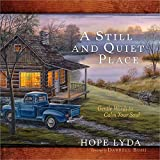 A Still and Quiet Place: Gentle Words to Calm Your Soul by Hope Lyda (2012-07-01)