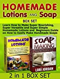 Homemade Lotions and Soap Box Set: Learn How to Make Super Nourishing, Super Versatile and Super Simple Homemade Lotions and  Beginners Guide on How to ... lotion recipes, soap making natural)