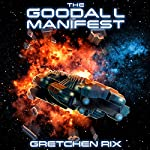 The Goodall Manifest: The Goodall Mysteries, Book 2 | Gretchen Rix