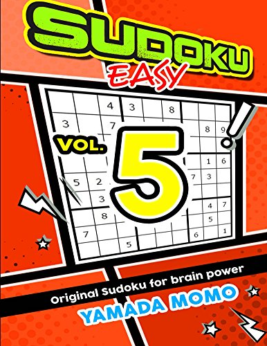Sudoku Easy: Original Sudoku For Brain Power Vol. 5 (Easy Level Original Sudoku For Brain Power)