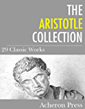 The Aristotle Collection: 29 Classic Works (English Edition)