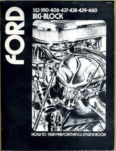 Ford 352-390-406-427-428-429-460 Big-Block How-To High Performance Engine Book (390 Performance Engine High Ford)
