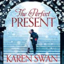 The Perfect Present Audiobook by Karen Swan Narrated by Imogen Church