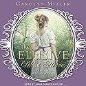 The Elusive Miss Ellison: Legacy of Grace Series, Book 1 Hörbuch von Carolyn Miller Gesprochen von: Anna Parker-Naples