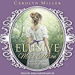 The Elusive Miss Ellison: Legacy of Grace Series, Book 1 | Carolyn Miller
