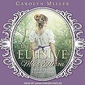 The Elusive Miss Ellison: Legacy of Grace Series, Book 1 | Carolyn Miller