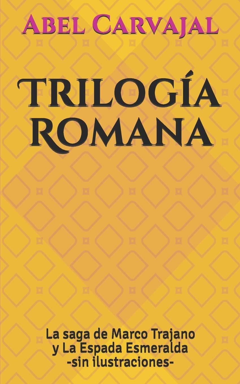 Trilogía Romana: Amazon.es: Carvajal, Abel: Libros