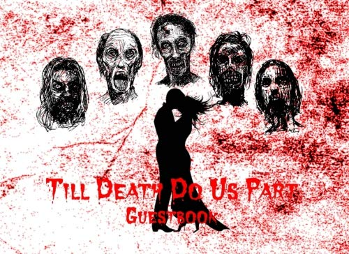 Till Death Do Us Part: Alternative Wedding Bridal Shower Party Visitor Log Sign In Guest Book - Red Bloody Couple & Zombie ()