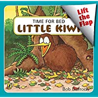 Time for Bed, Little Kiwi: Lift the Flap