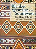 Blanket Weaving in the Southwest, Joe Ben Wheat, 0816523045