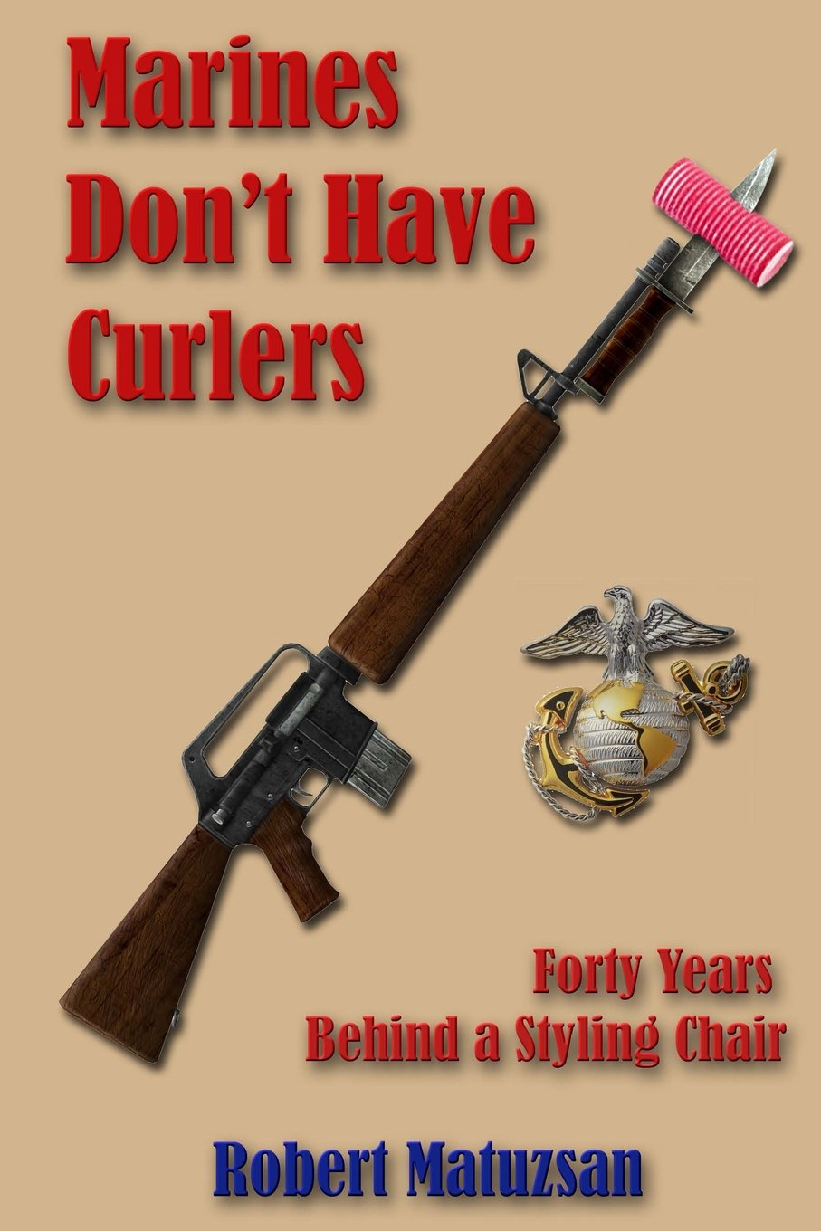 Marines Don't Have Curlers: Forty Years Behind a Styling Chair pdf epub