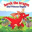 Childrens Book:Derek the Dragon and princess Dayna (Illustrated Picture Book for ages 2-6,funny bedtime story kids collection)