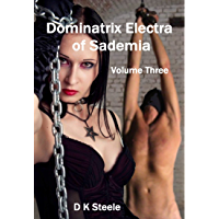 Dominatrix Electra of Sademia (Book Three of the Severe FemDom Trilogy) (English Edition)