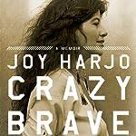 Crazy Brave: A Memoir | Joy Harjo