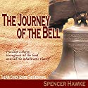 The Journey of the Bell: The Ari Cohen Series: The Beginning Audiobook by Spencer Hawke Narrated by Spencer Hawke