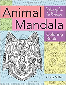 Animal Mandala Coloring Book Relaxing Fun for Everyone Cody