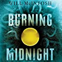 Burning Midnight Audiobook by Will McIntosh Narrated by Michael Ferraiuolo