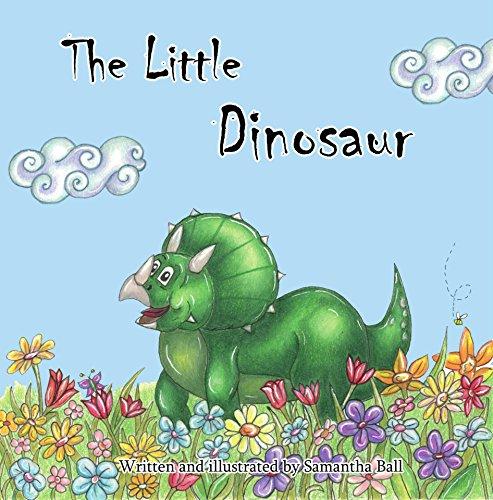 The Little Dinosaur by [Ball, Miss Samantha]