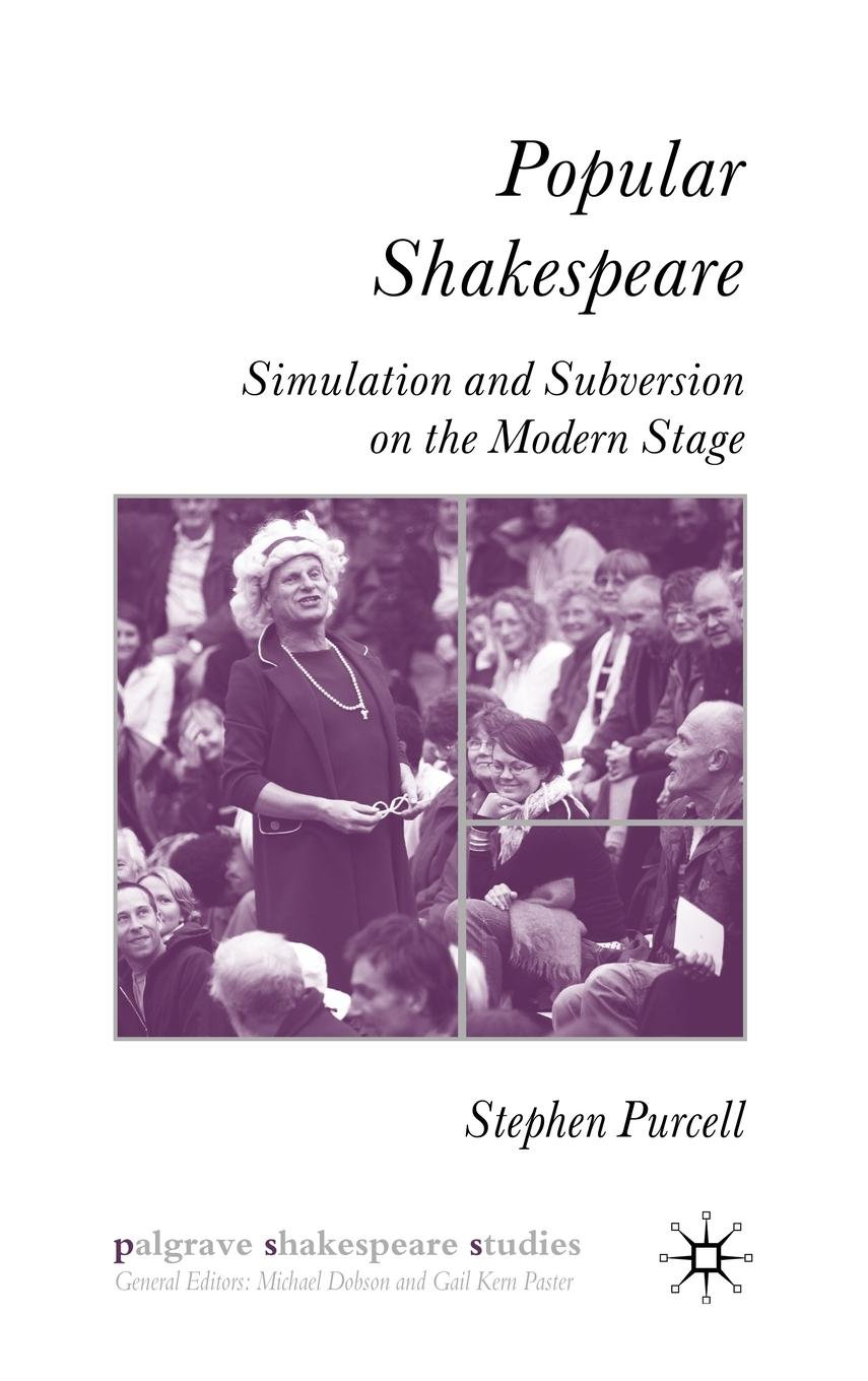 Read Online Popular Shakespeare: Simulation and Subversion on the Modern Stage (Palgrave Shakespeare Studies) ebook