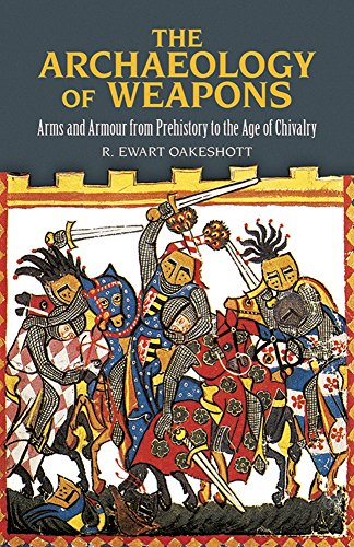 The Archaeology of Weapons: Arms and Armour from Prehistory to the Age of Chivalry (Dover Military History, Weapons, (Weapon Arms)